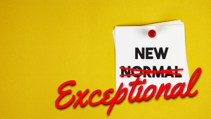 Would You Rather Live in The New Normal or The New Exceptional?
